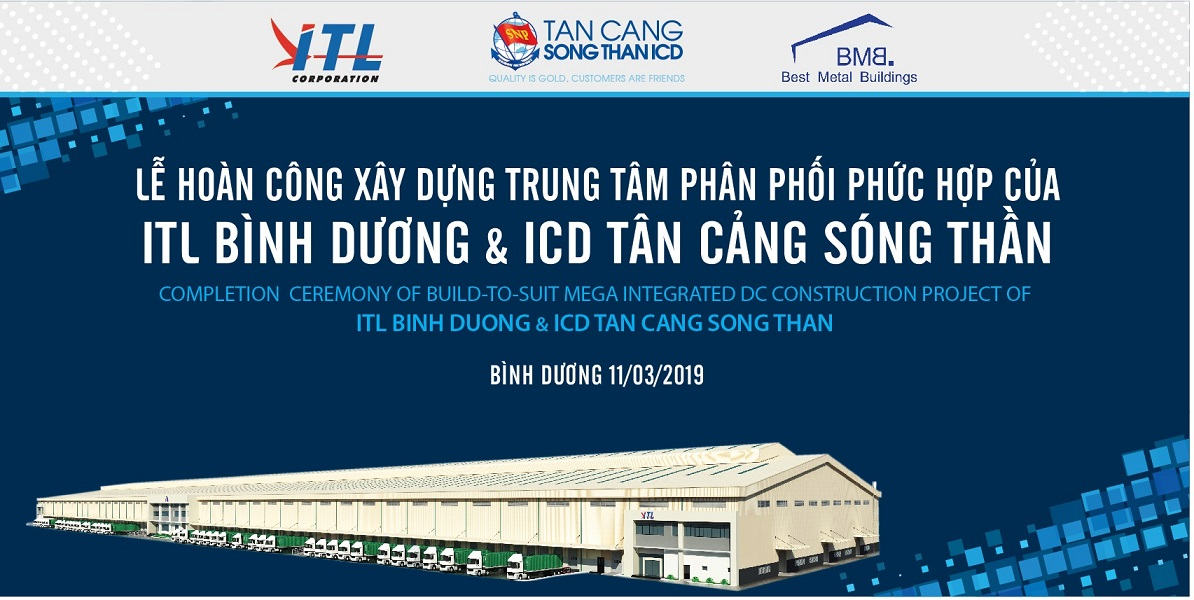 Completion Ceremony of Build – To – Suit Mega Integrated DC Construction Project of ITL Binh Duong & ICD Tan Cang Song Than